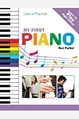 My First Piano: Learn to Play: Kids Paperback