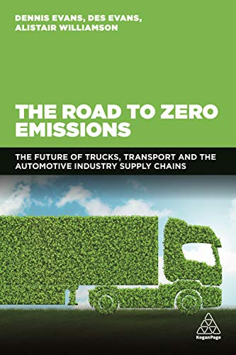 The Road to Zero Emissions: The Future of Trucks, Transport and Automotive Industry Supply Chains