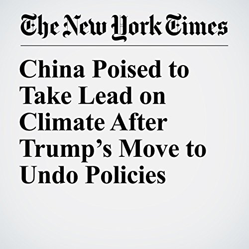 China Poised to Take Lead on Climate After Trump's Move to Undo Policies copertina