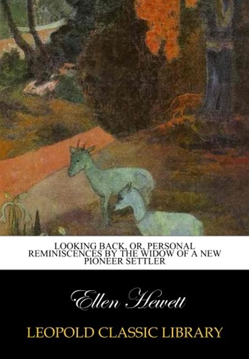 補助散髪恐ろしいLooking back, or, Personal reminiscences by the widow of a new pioneer settler