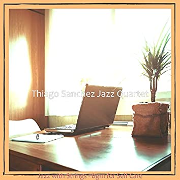 Jazz with Strings - Bgm for Self Care