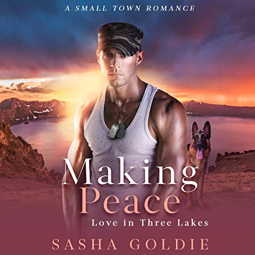 Making Peace: A Small Town Romance Audiobook By Sasha Goldie cover art