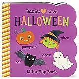 Babies Love Halloween: Lift-a-Flap Board Book (Babies Love Children's Interactive Chunky Lift-A-Flap Board Book)