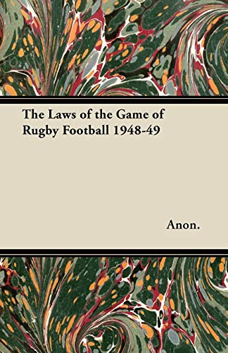 The Laws of the Game of Rugby Football 1948-49