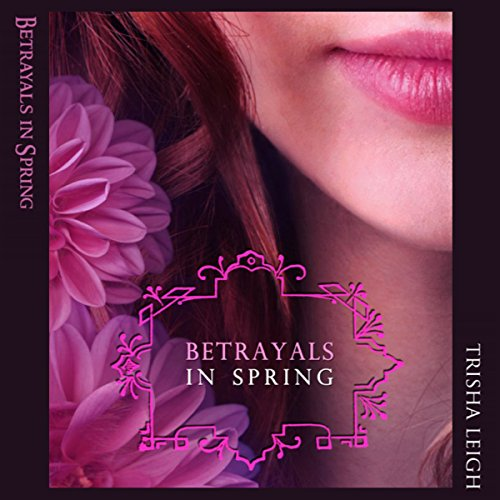 Betrayals in Spring audiobook cover art