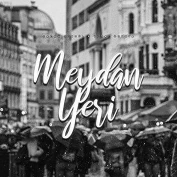 Meydan Yeri (feat. Çağan Şengül)
