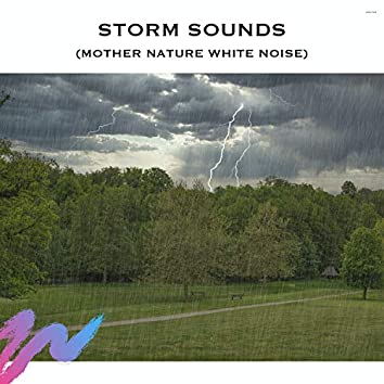 Storm Sounds (Mother Nature White Noise)