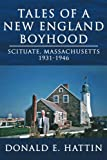 Tales of a New England Boyhood: Scituate, Massachusetts 1931-1946