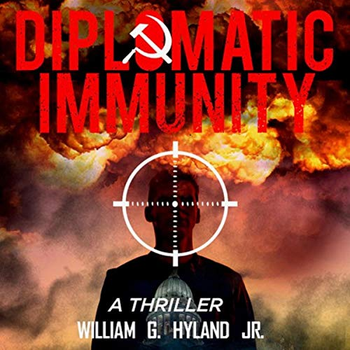 Diplomatic Immunity Audiobook By William G. Hyland Jr. cover art