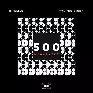 500 MegaBytes (feat. Tye)