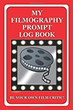 My Filmography Prompt Log Book: Prompt Log Book for all those whom want to be a Film Critic etc - Red Cover