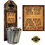 'Liquor Before Beer' Bottle Opener and Cap Catcher, Wall Mounted - Handcrafted by a Vet - 100% Solid Pine 3/4' Thick, Rustic Cast Iron Opener & Galvanized Bucket - To Empty, Twist the Bucket