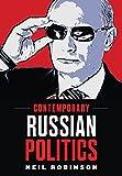 Contemporary Russian Politics: An Introduction - Neil Robinson