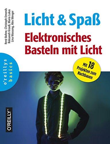 Licht und Spaß: Elektronisches Basteln mit Licht