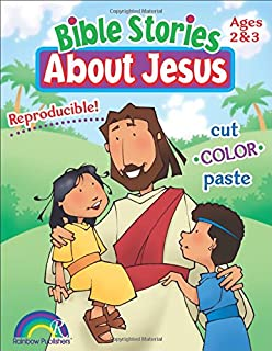 Bible Stories About Jesus -- Ages 2-3
