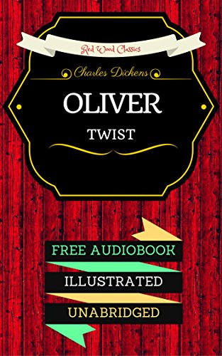 Oliver Twist: By Charles Dickens - Illustrated (An Audiobook Free!) (English Edition)