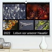 Leben vor unserer Haustuer (Premium, hochwertiger DIN A2 Wandkalender 2022, Kunstdruck in Hochglanz): Lassen Sie sich verzaubern mit stimmungsvollen Detailaufnahmen der Natur im Wandel der Jahreszeiten. (Monatskalender, 14 Seiten )