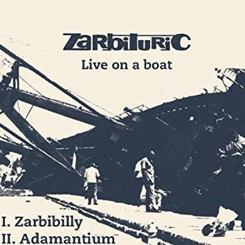 Live On a Boat (Zarbibilly / Adamantium)