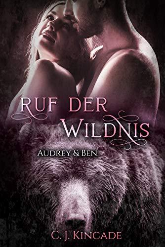 Ruf der Wildnis : Audrey & Ben (Die Gestaltwandler von Cloudspring 7)