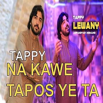 Tappy Na Kawe Tapos Ye Ta