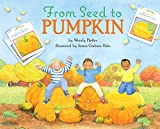 From Seed to Pumpkin (Let's-Read-and-Find-Out Science 1)