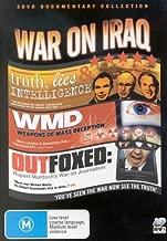 War on Iraq 3 DVD Documentary Collection: 1) Truth, Lies and Intelligence; 2) Weapons of Mass Deception; 3) Outfoxed: Rupert Murdoch's War on Journalism