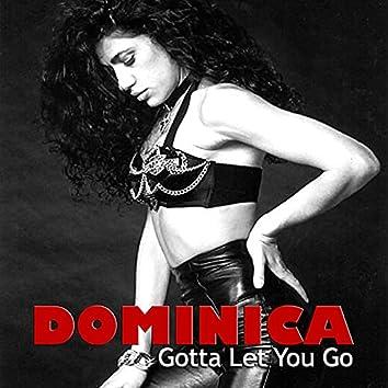 Gotta Let You Go: The Original Mixes and More!
