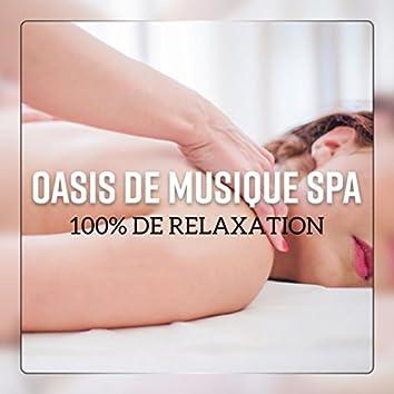 Oasis de musique spa - 100% de relaxation (Détente garantie, Bien-être, Repos et de tranquillité)