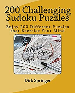 200 Challenging Sudoku Puzzles: Enjoy 200 Different Puzzles that Exercise Your Mind (Volume 1)