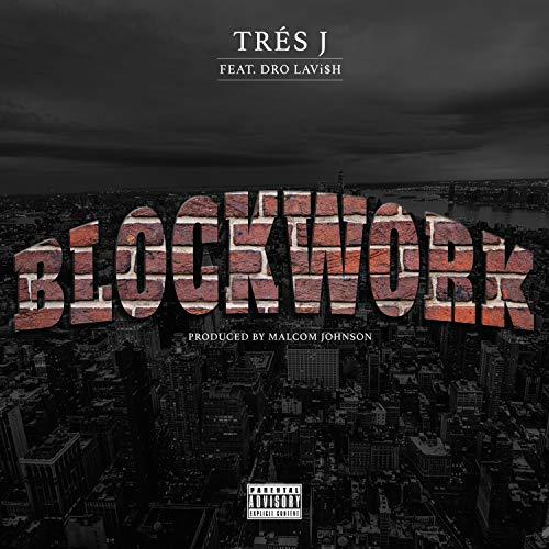 BLOCKWORK (feat. DRO LAVi$H) [Explicit]
