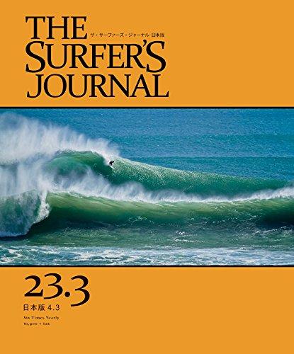 THE SURFER'S JOURNAL 23.3 (ザ・サーファーズ・ジャーナル) 日本語版 4.3号 (2014年8月号) ([テキスト])