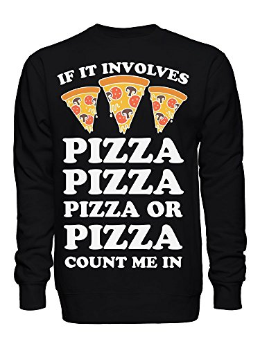 If It Involves Pizza Count Me In Sudadera Unisex