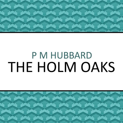 The Holm Oaks audiobook cover art