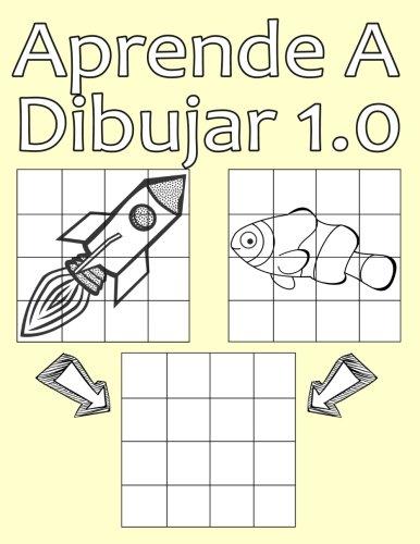 Aprende A Dibujar 1.0: Dibujo simple para niños con sistema de cua-drícula, paso a paso, aprender a dibujar, adecu-ado para principiantes y avanzados