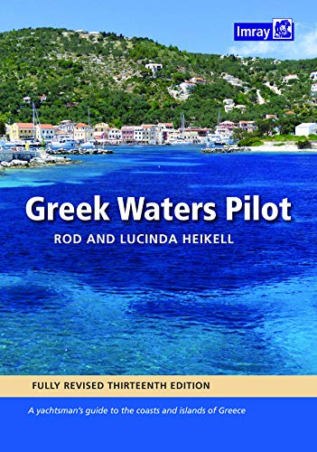 Heikell, R: Greek Waters Pilot: A yachtsman's guide to the Ionian and Aegean coasts and islands of Greece