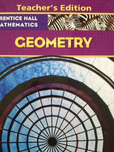Geometry (Prentice Hall Mathematics) Teacher's Edition