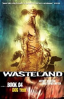 Wasteland Vol. 4: Dog Tribe by [Antony Johnston, Christopher Mitten]