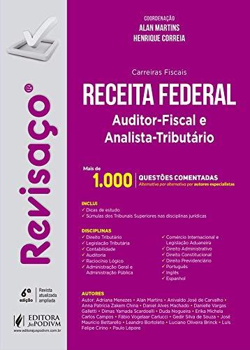 Receita Federal - Auditor-fiscal e Analista-tributário: Mais de 1.000 Questões Comentadas, Alternativa por Alternativa por Autores Especialistas