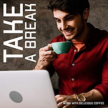 Take a Break at Work with Delicious Coffee: Pause During Hard Work, Time to Relax, Deep Regeneration