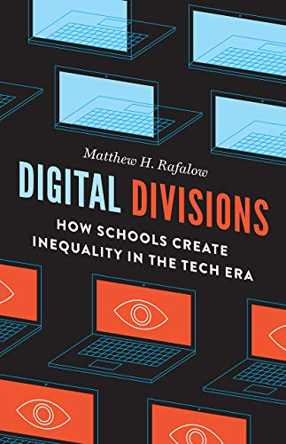 Digital Divisions: How Schools Create Inequality in the Tech Era