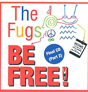Be Free: The Fugs Final CD Part 2