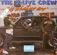Is What We Are by 2 Live Crew (1996-06-10)
