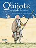 El Quijote contado a los ninos / Don Quixote told to Children