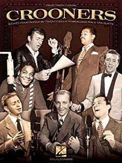Crooners: 84 Songs by 28 Marvelous Male Vocalists