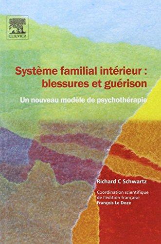 Système familial intérieur : blessures et guérison - Un nouveau modèle de psychothérapie