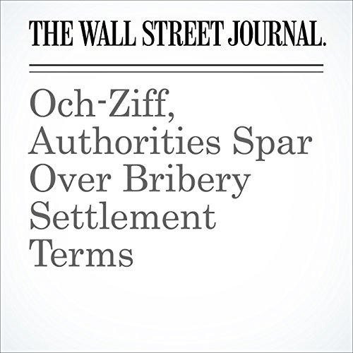 Och-Ziff, Authorities Spar Over Bribery Settlement Terms cover art