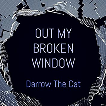 Out My Broken Window