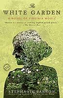 The White Garden: A Novel of Virginia Woolf (Random House Reader's Circle)