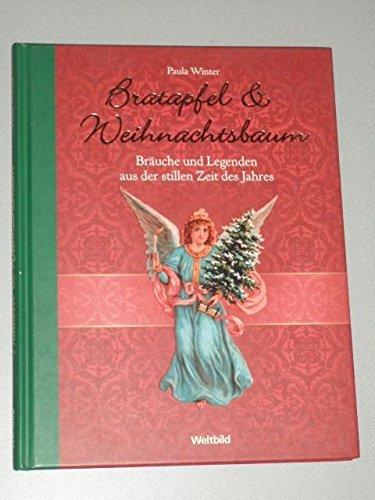Bratapfel & Weihnachtsbaum. Bräuche und Legenden zur stillen Zeit des Jahres