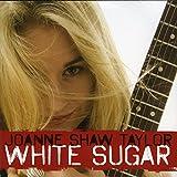 Songtexte von Joanne Shaw Taylor - White Sugar